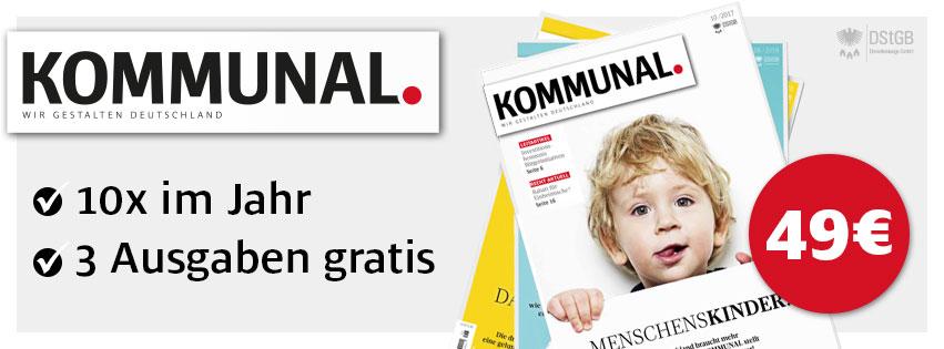 KOMMUNAL - DAS MAGAZIN - immer Top informiert - jetzt kostenfreies Probeabo sichern!
