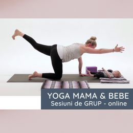 YOGA Mama & Bebe - Sesiune de GRUP - online. Sambata, ora 10.00