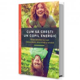 Cum să crești un copil energic