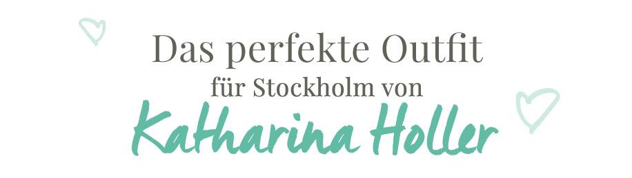 Das perfekte Outfit für Stockholm von Katharina Holler