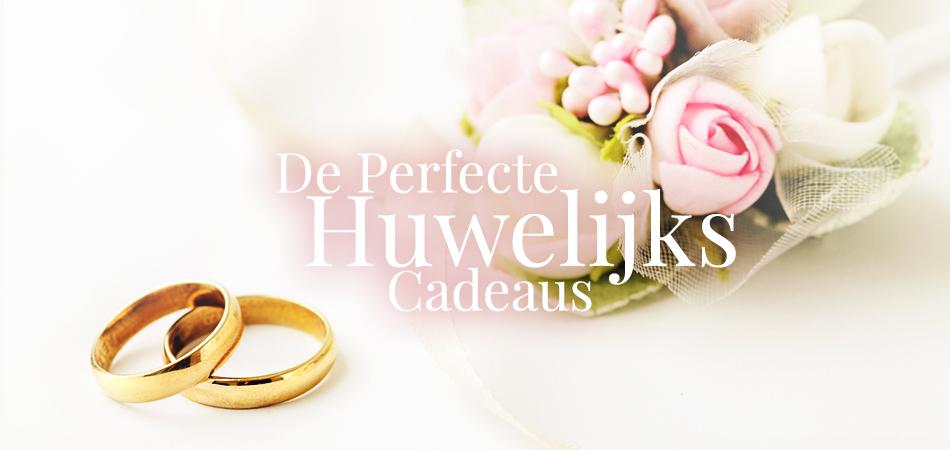 Perfecte huwelijkscadeaus