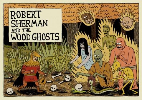 Robert Sherman and the Wood Ghosts by Jack Teagle