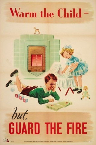 Warm the Child But Guard the Fire poster published by RoSPA and printed by Loxley Brothers Sheffield - home safety - artist initials FT 1950s. The Royal Society for the Prevention of Accidents