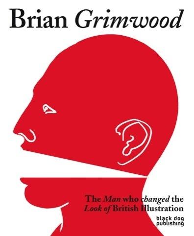 Brian Grimwood, the Man Who Changed British Illustration