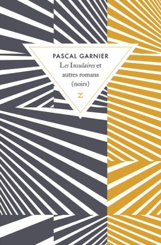 Garnier, Les Insulaires et autres romans (noirs) cover by David Pearson