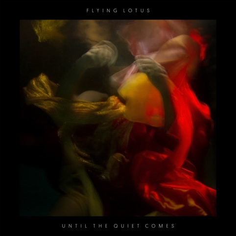 Flying Lotus, Until the Quiet Comes
