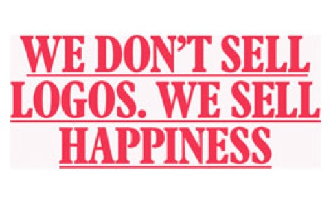 We don't sell logos, we sell happiness