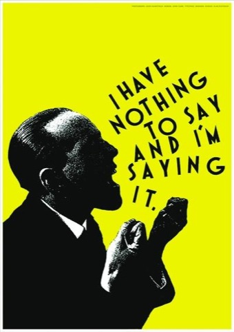 I Have Nothing to Say And I'm Saying It poster designed by Alan Fletcher.