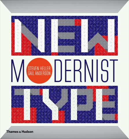 Cover for New Modernist Type, by Steven Heller and Gail Anderson