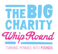 The Big Charity Whip Round