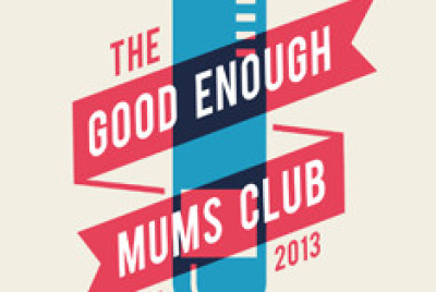 The Good Enough Mum's Club is one of the ideas being backed.