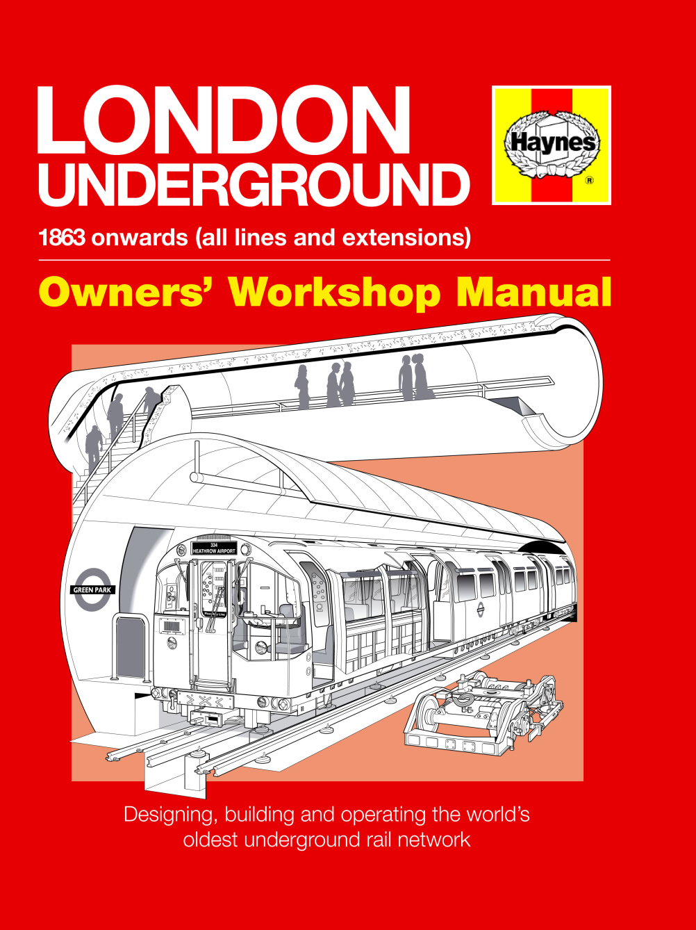 London Underground - Owners' Workshop Manual