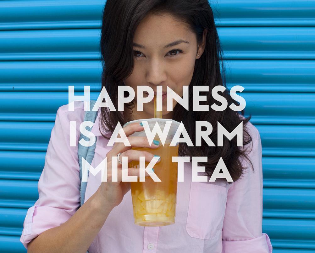 Happiness is a Warm Milk Tea