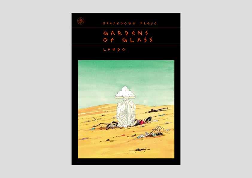 Gardens of Glass, a retrospective collection of comics by Lando
