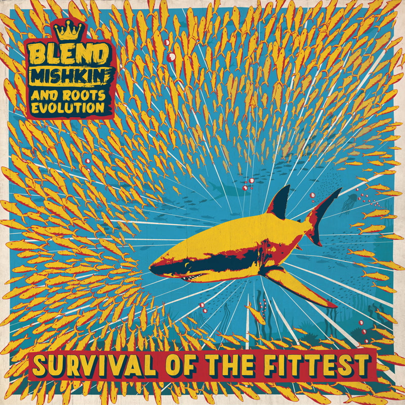 Blend Mishkin - Survival Of The Fittest. Cover design by Ben Menter. Logo Design by QBMix