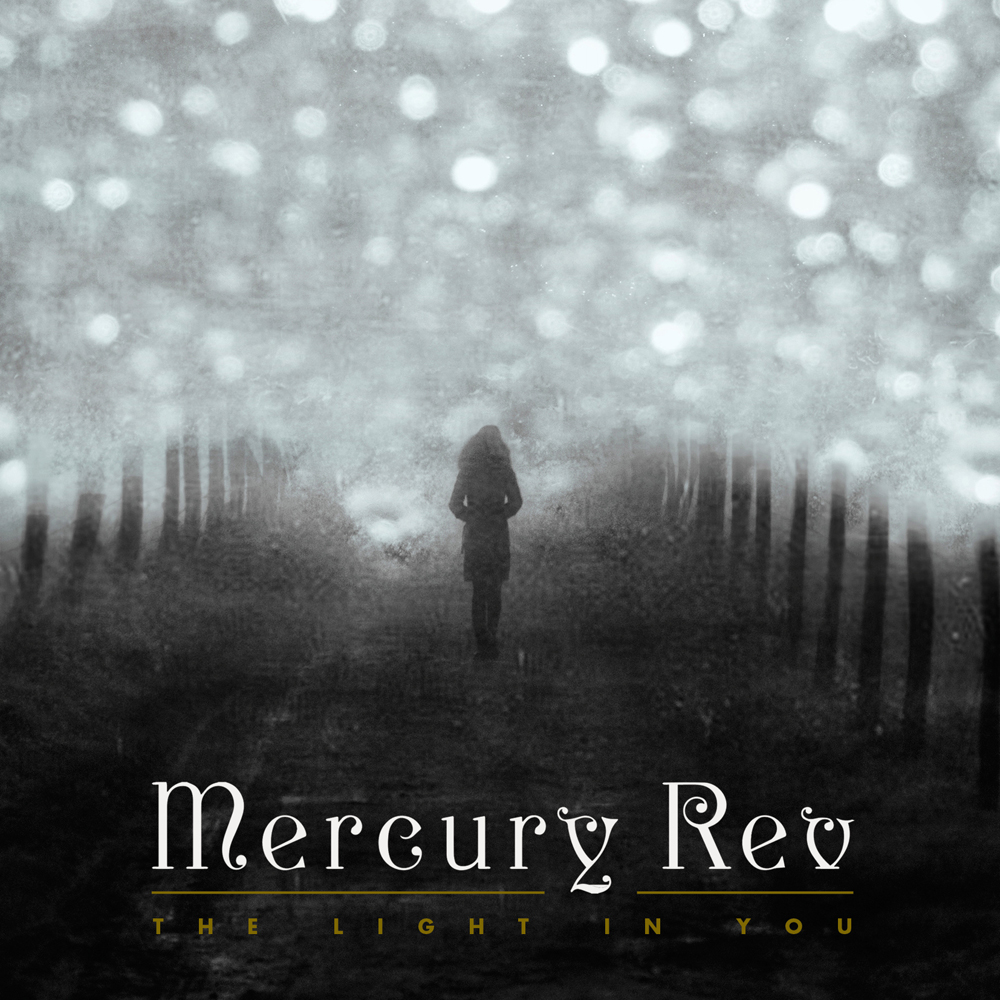 Mercury Rev - The Light in You. Photography Alise Marie. Design Luke Jarvis