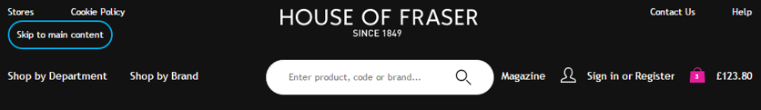 Good example of clear and visible 'Skip to main content' link on House of Fraser site.