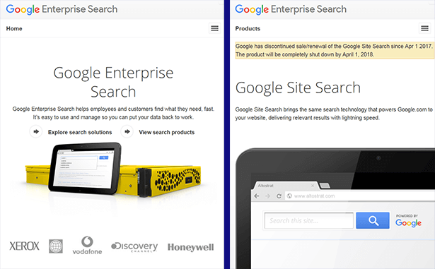 "Screenshots of Google Search Appliance and Google Site Search pages. GSS comes with the warning ""Google has discontinued sale/renewal of the Google Site Search since Apr 1 2017. The product will be completely shut down by April 1, 2018."""