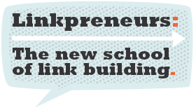 Linkpreneur, new school of link building