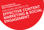 Best Practice Series: Secrets to Effective Content Marketing & Social Engagement