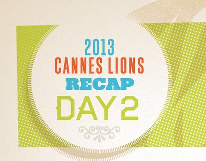 Cannes Lions Day 2 recap