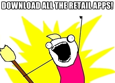 download all the retail apps meme
