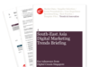Cover for South-East Asia Digital Marketing Trends Briefing: Key takeaways from Digital Cream Singapore