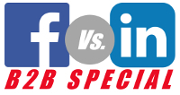 Facebook vs. LinkedIn: B2B Special