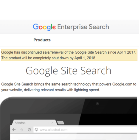 "Screenshot of Google Site Search page comes with the warning ""Google has discontinued sale/renewal of the Google Site Search since Apr 1 2017. The product will be completely shut down by April 1, 2018."""
