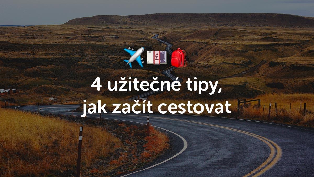 4 tipy, jak začít s cestováním