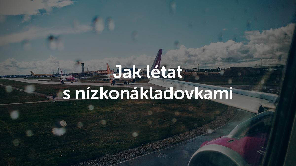 Létání s nízkonákladovkami – když uděláte chybu, platíte tisíce