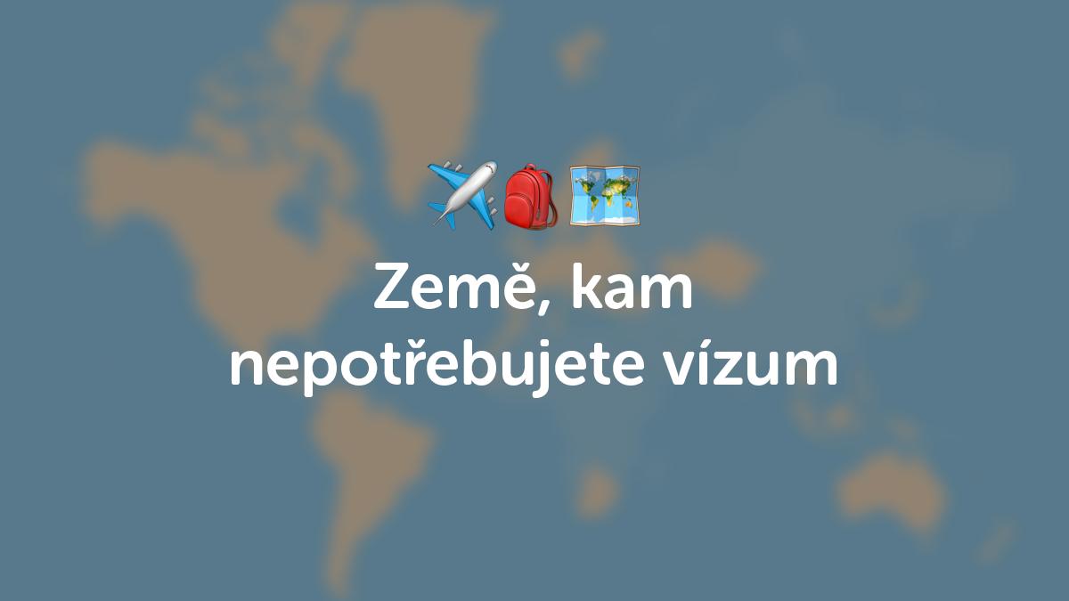 Seznam zemí, kam Češi nepotřebují vízum