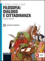 Filosofia: dialogo e cittadinanza. Seconda edizione - Antichità e Medioevo