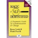 Byron A. Lewis R. Frank Pucelik - Magic of Neurolinguistic Programming Demystified