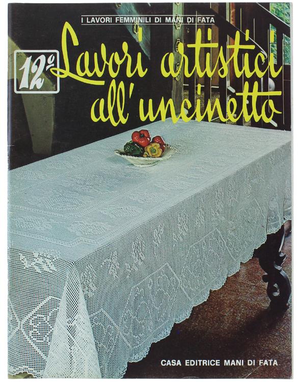 Lavori Antichi All Uncinetto.Lavori Artistici All Uncinetto 12 1979 Bergoglio Libri