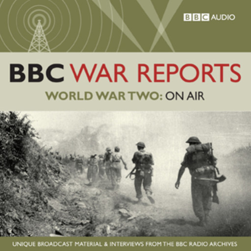 BBC War Reports - World War Two: On Air