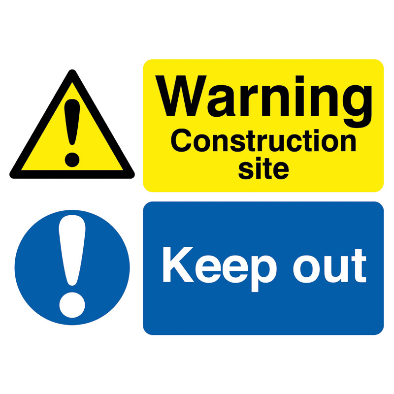 Warning Construction Site / Keep Out Sign - 450mm x 600mm