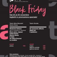 BLACK FRIDAY dal 23 al 25 novembre biglietti in promozione speciale!