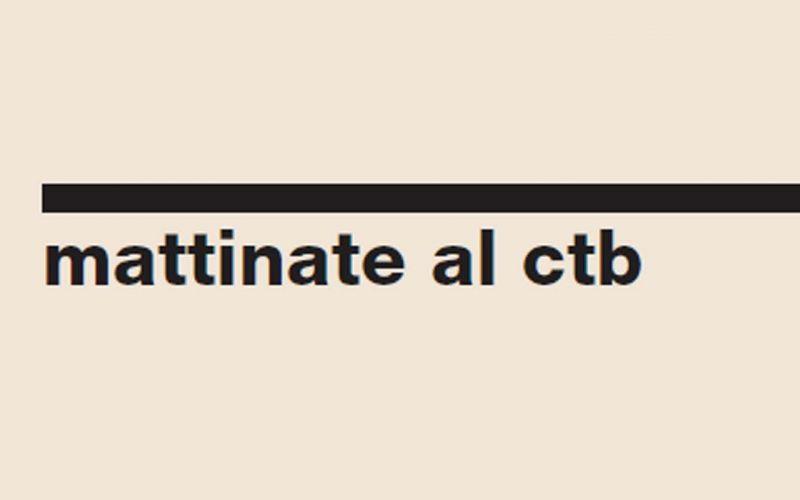 Mattinate al CTB