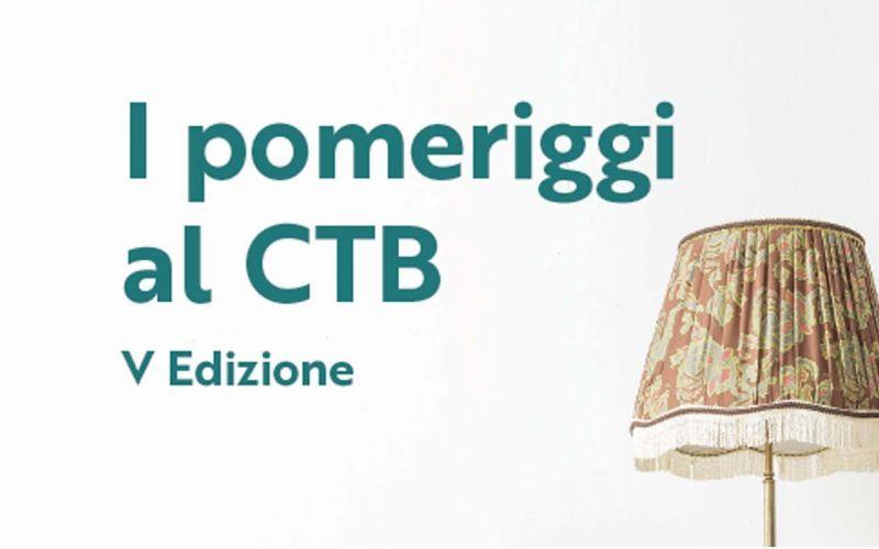 I pomeriggi al CTB - V Edizione -  ANNULLATO L'INCONTRO DEL 5 MARZO, 9 E 23 APRILE