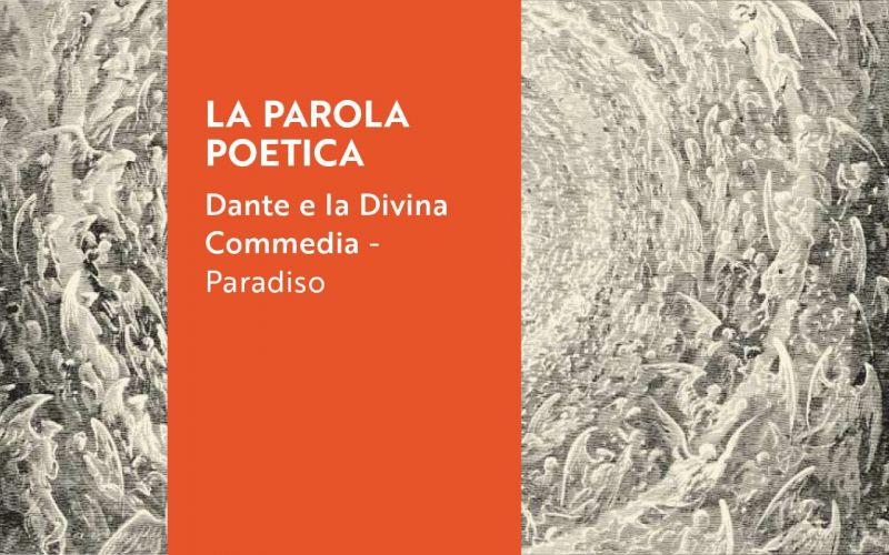 """LA PAROLA POETICA """"Dante e la Divina Commedia - Paradiso"""" ANNULLATO"""