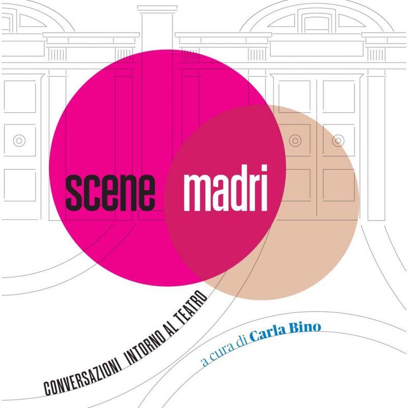 Scene Madri - Conversazioni intorno al Teatro