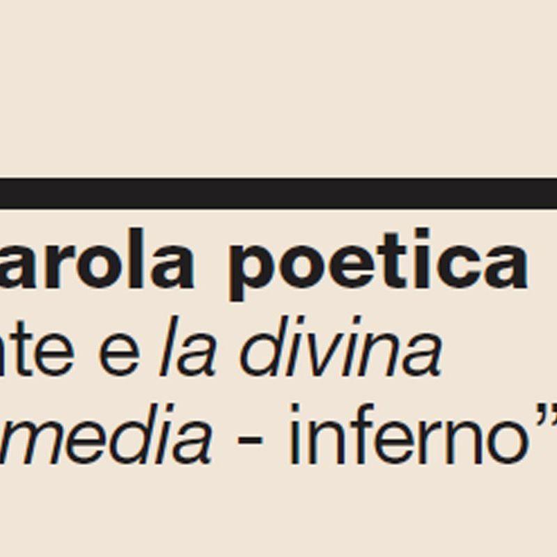 """LA PAROLA POETICA """"Dante e la Divina Commedia - inferno"""" X"""