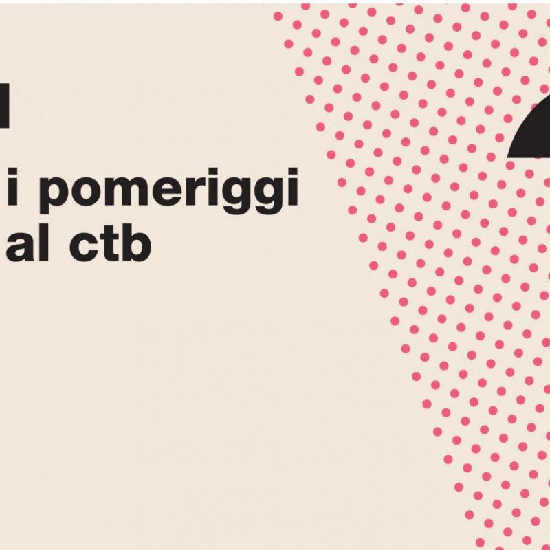 I POMERIGGI AL CTB 2018.2019