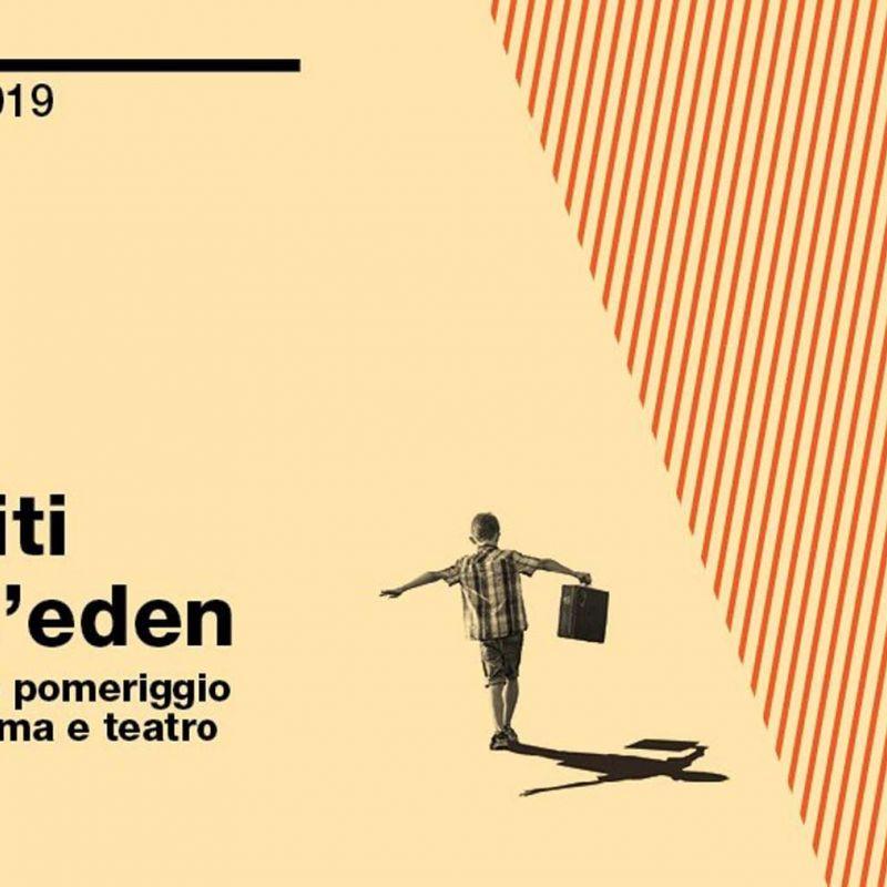 Rapiti dall'Eden. I sabato pomeriggio tra cinema e teatro 2019