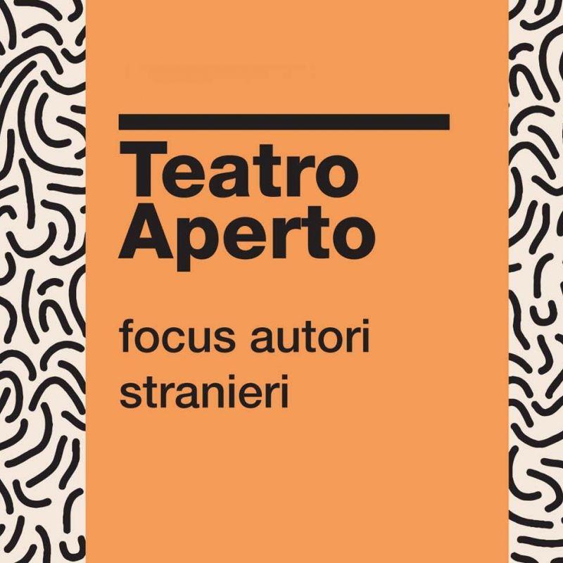 TEATRO APERTO Focus autori stranieri