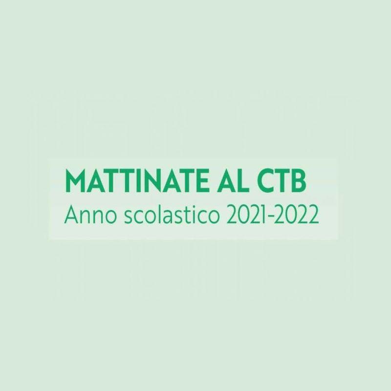 MATTINATE AL CTB - Anno scolastico 2021-2022