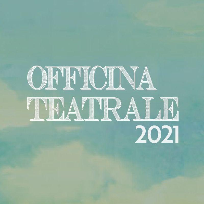 Officina teatrale 2021