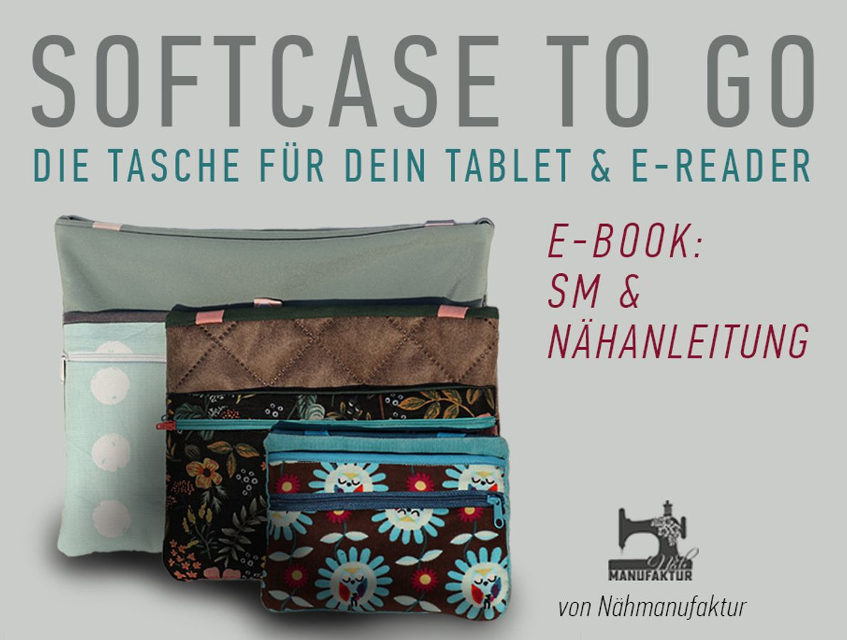 Produktfoto von Näh-Manufaktur für Schnittmuster Softcase to go - die Tasche für Dein Tablet & E-Reader