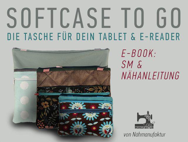 Produktfoto von Näh-Manufaktur zum Nähen für Schnittmuster Softcase to go - die Tasche für Dein Tablet & E-Reader